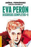 Eva Perón. Discursos completos II