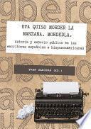Eva quiso morder en la fruta. Mordedla. Autoría y espacio público en las escritoras españolas e hispanoamericanas.