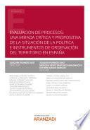 Evaluación de procesos: una mirada crítica y propositiva de la situación de la política e instrumentos de Ordenación del Territorio en España