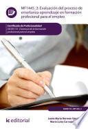Evaluación del proceso de enseñanza-aprendizaje en Formación Profesional para el Empleo. SSCE0110