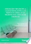 Evaluación y mejora de la calidad en relación a los tiempos de espera de los pacientes en el servicio de urgencias
