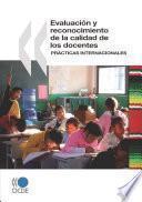 Evaluación y reconocimiento de la calidad de los docentes Prácticas internacionales