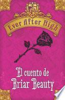 Ever After High. El cuento de Briar Beauty