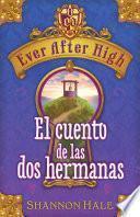 Ever After High. El cuento de las dos hermanas