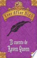 Ever After High. El cuento de Raven Queen