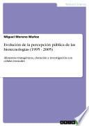 Evolución de la percepción pública de las biotecnologías (1995 - 2005)