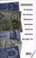 Evolución del sistema financiero mexicano hacia los umbrales del siglo XXI