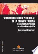 EVOLUCIÓN HISTÓRICA Y CULTURAL DE LA CRÓNICA TAURINA: DE LAS PRIMITIVAS RESEÑAS A LA CRÓNICA IMPRESIONISTA