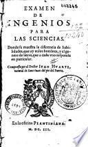 Examen de ingenios para las sciencias... compuesto por el doctor Juan Harte...
