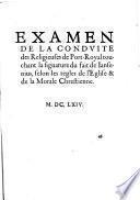 Examen de la conduite des religieuses de Port-Royal touchant la signature du fait de Iansenius, selon les regles de l'Eglise & de la morale chrestienne