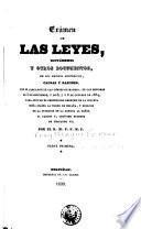 Exámen de las leyes, dictámenes y otros documentos, de los hechos históricos, causas y razones, que se alegaron en las Córtes de Madrid ... para apoyar el pretendido derecho de la infanta doña Isabel al trono de España, y excluir de la sucesion en la Corona al señor D. Carlos V, legítimo sucesor de Fernando VII