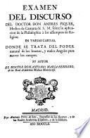 Examen del discurso del doctor don Andres Piquer ... sobre la aplicacion de la philosophia a los assumptos de religion, en varias cartas donde se trata del poder natural de los buenos, y malos Angeles para mover los cuerpos