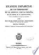 Exámen imparcial de las disensiones de la América con la España, de los medios de su reconciliación y de la prosperidad de todas las naciones