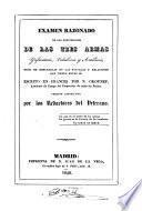 Examen razonado de las propiedades de las tres armas ynfantería, caballería y artillería ...