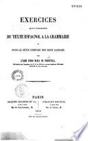 Exercices pour l'application du texte espagnol à la grammaire et pour le génie comparé des deux langues
