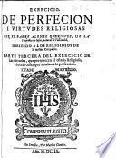Exercicio de Perfecion i virtudes religiosas ... Parte tercera del Exercicio de las virtudes que pertenecen al estado religioso, etc