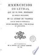 Exercicios de letras que en el R. Seminario de Nobles Educandos de la Ciud. de Valencia han de tener sus Seminaristas a 28, 29 y 30 de Julio de 1789