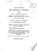 Exercicios de piedad y letras que baxo la augusta protección del Príncipe N.S. ... en cuyo nombre los presidirá el ... Conde de Villalobos ... ofrecen al público los convictores y alumnos del ... Colegio de las Escuelas Pías de San Antonio Abad ... en 1798