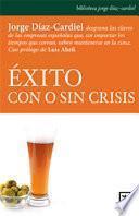 Éxito con o sin crisis