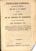 Exortación pastoral que con el manifiesto del Rey a la Nación dirige a los fieles de la diócesis de Barcelona el muy ilustre señor ---,...