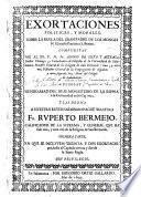 Exortaciones politicas, y morales, sobre la regla del gran padre de los monges N. glorioso patriarca S. Benito