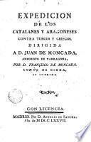Expedicion de los catalanes y aragoneses contra turcos y griegos ...