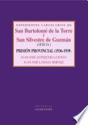 Expedientes carcelarios de San Bartolomé de la Torre y San Silvestre de Guzmán. Prisión Provincial de Huelva, 1936-1939