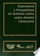 Experiencia y perspectivas en América Latina sobre alcohol carburante