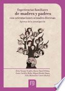 Experiencias familiares de madres y padres orientaciones sexuales diversas