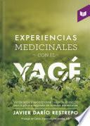 Experiencias medicinales con el Yagé