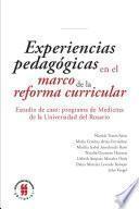 Experiencias pedagógicas en el marco de la reforma curricular. Estudio de caso: programa de Medicina de la Universidad del Rosario