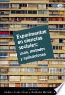 Experimentos en ciencias sociales: usos, métodos y aplicaciones
