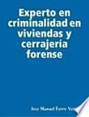 Experto en criminalidad en viviendas y cerrajería forense