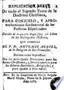 Explicación breve de todo el Sagrado Texto de la Doctrina Christiana para... aprovechamiento... de las Personas Espirituales