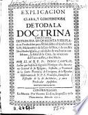 Explicacion clara, y compendiosa de toda la doctrina Christiana