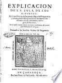 Explicacion de la Bula de los difuntos: en la qual se trata de las penas y lugar del Purgatorio; y como puedan ser ayudadas las animas de los difuntos con las oraciones y sufragios de los viuos. Por el doctor Martin Carrillo ..