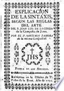 Explicacion de la sintaxis segun las reglas del arte del P. Juan Luis de la Cerda de la Compañia de Jesus