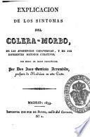Explicacion de los sintomas del colera-morbo, de las apariencias cadavericas, y de sus diferentes metodos curativos, por medio de datos fisiológicos