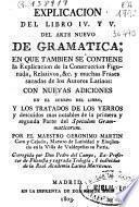 Explicacion del libro IV y V del Arte nuevo de gramatica