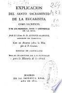 Explicación del Santo Sacramento de la Eucaristía