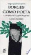 Expliquémonos a Borges como poeta