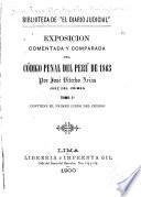 Exposición comentada y comparada del Código penal del Perú de 1863