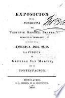 Exposicion de la conducta del Teniente General Brayer durante el tiempo que ha estado en la América del Sud. La pública el General San Martin, con su contestacion