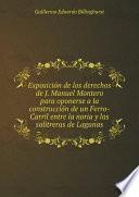 Exposición de los derechos de J. Manuel Montero para oponerse a la construcción de un ferro-carril entre la Noria y las salitreras de Lagunas