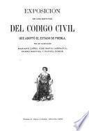 Exposicion de los motivos del Codigo civil que adoptó el estado de Puebla
