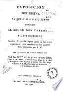 Exposición del Breve en que Pio Sexto concedió al señor Don Carlos III, y a sus sucesores, facultad de percibir alguna parte de las rentas eclesiásticas, para emplearla en los piadosos fines propuestos por S.M.