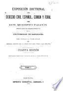 Exposición doctrinal del derecho civil español, común y foral
