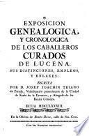 Exposición genealógica, y cronológica de los caballeros Curados de Lucena, sus distinciones, empleos, y enlazes