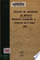 Exposicion presentada al congreso de la union por los individuos del Colegio de Abogados de esta Capital