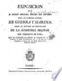 Exposición que D. Diego Miguel Brabo de Rivero hace al Supremo Consejo de Guerra y Marino sobre el recurso de restitución de la auditoria militar del Vireinato de Lima ...